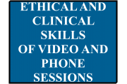 Ethical and Clinical Skills of Video and Phone Sessions, Online Self-Study