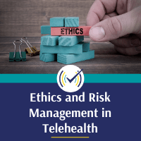 Ethics & Risk Management in Telehealth: Standards for Social Work, Online Self-Study