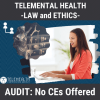 TeleMental Health Law and Ethics AUDIT, Live Online Webinar, 12/9/20 and12/10/20, 12PM-3PM EST Both Days