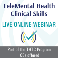 TeleMental Health Clinical Skills, Live Online Webinar, 5/14/21, 10AM-2:30PM EST