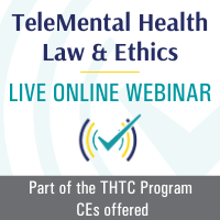 TeleMental Health Law and Ethics, Live Online Webinar, 5/12/21 and 5/13/21, 12PM-3PM EST Both Days