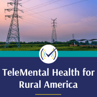 TeleMental Health for Rural America: Tips and Guidance for 2021 and Beyond, Training Video